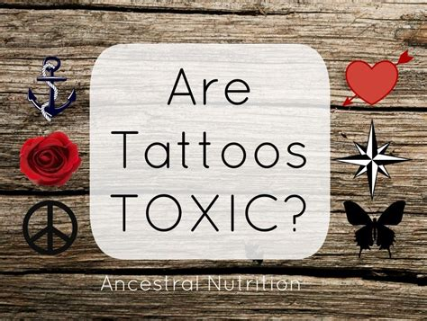 is tattoo ink toxic are tattoos toxic detox and healthy living