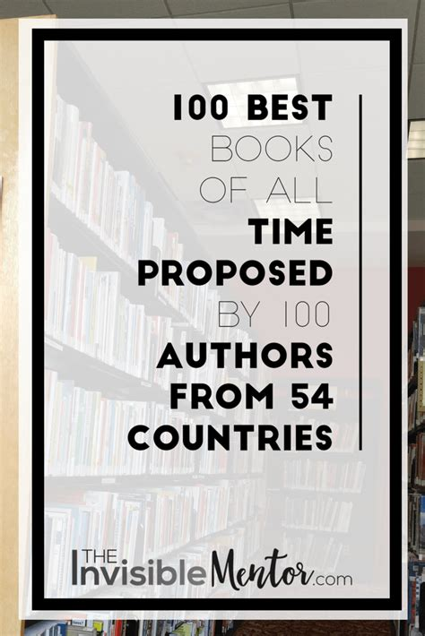 best books of all time all time 100 novels time 100 best books of all time proposed by 100 authors from 54