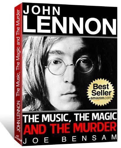 john lennon official biography book john lennon biography the music the magic the murder