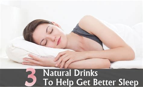 natural ways to sleep better 3 natural drinks to help get better sleep diy health remedy