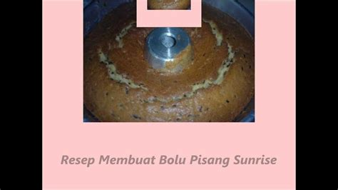 youtube membuat bolu resep membuat bolu pisang sunrise youtube
