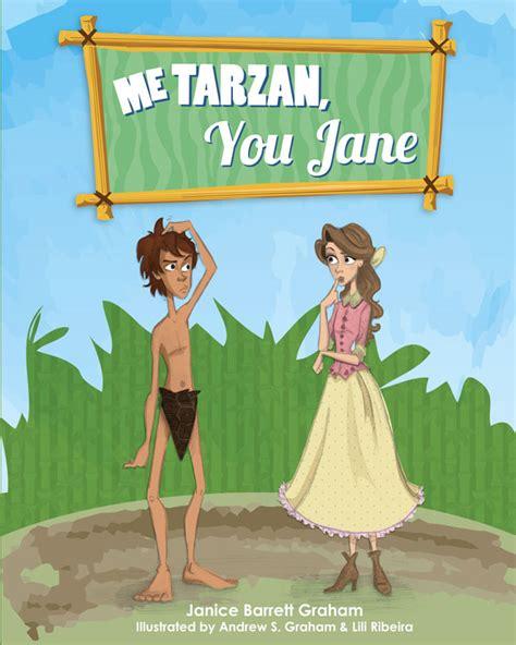tarzan not know where tarzan go girl me tarzan you jane