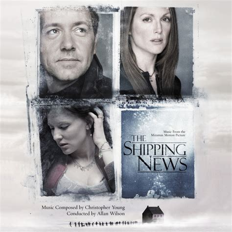 the shipping news in the spotlight christopher young cinematic sound radio the home for film tv and video