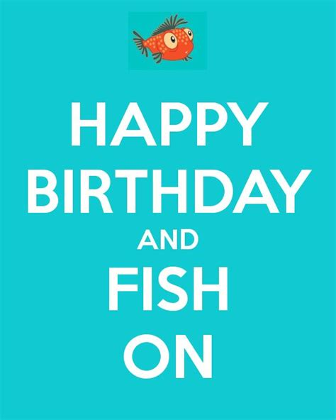 happy why more or best 25 happy birthday fisherman ideas on happy birthday fish funny fishing quotes