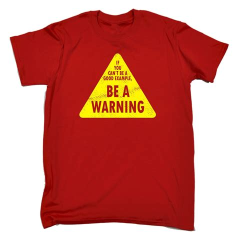 T Shirt Warning 1 if you cant be a exle be a warning t shirt birthday gift 123t ebay