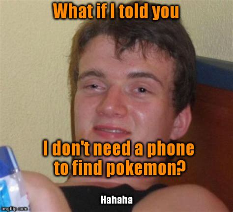What If I Told You Meme Maker - 10 guy meme imgflip