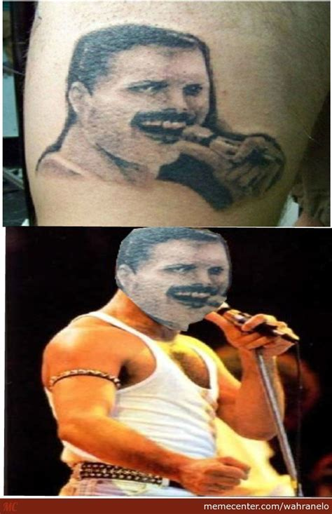 tattoo fail freddie mercury dat tattoo by wahranelo meme center
