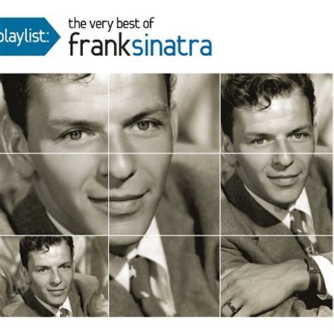 the best of frank sinatra playlist the very best of frank sinatra frank sinatra