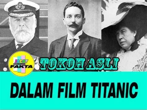 film titanic kisah asli fakta 5 tokoh asli dalam film titanic youtube