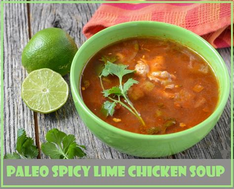 how to prepare for a spicy food challenge paleo spicy chicken soup recipe with lime yum