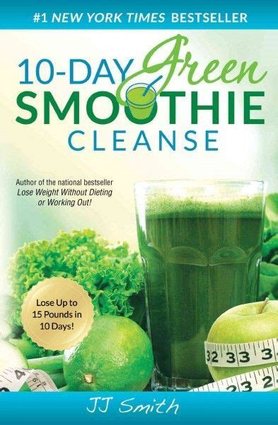 10 Day Detox Protein Shake by 25 Best Ideas About Green Smoothie Cleanse On