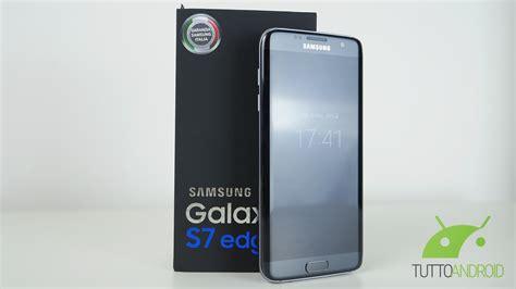 samsung galaxy s7 edge il nostro unboxing con prime impressioni tutto android