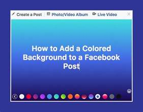 how to add color how to add color to your facebook posts and get the