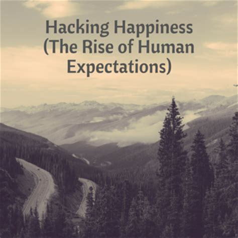 the rise of sapiens the evolution of modern thinking books hacking happiness the rise of human expectations