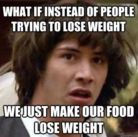 Losing Weight Meme - image gallery losing weight meme