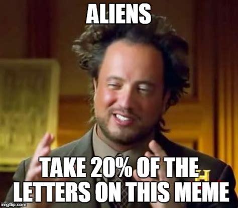 Blank Aliens Meme - why is this aliens imgflip