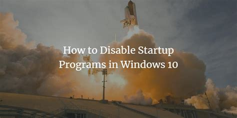Windows Auto Start Programs by How To Disable Autostart Programs In Windows 10