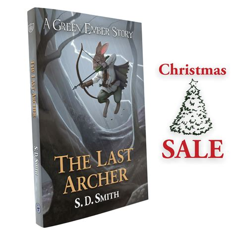 the last archer a green ember story books s d smith new stories with an soul