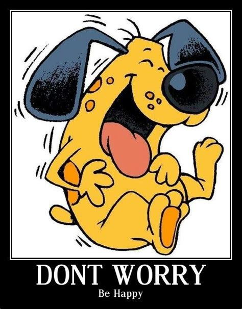Dont Worry Be Happy 1000 images about don t worry be happy on