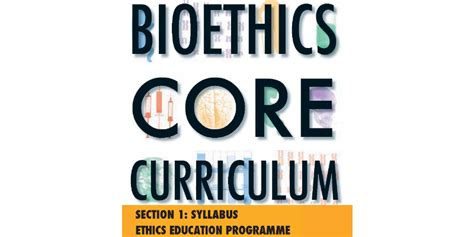 bioethics curriculum section 1 syllabus ethics