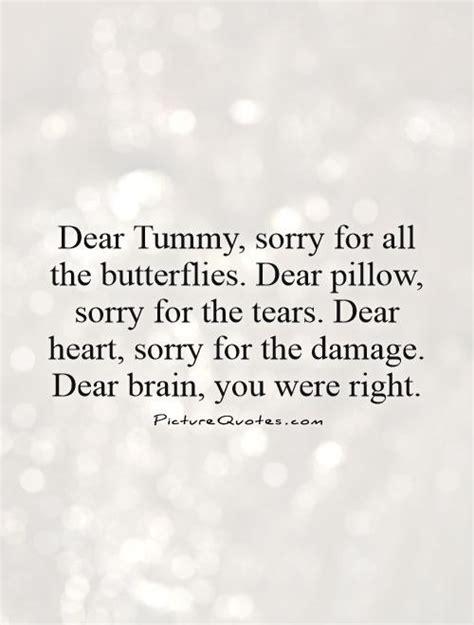 dear tummy sorry for all the butterflies dear pillow