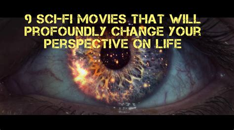 film quotes sci fi 9 sci fi movies that will profoundly change your