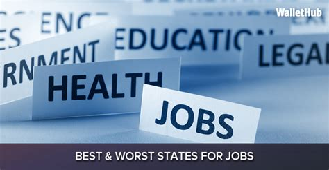 best state for jobs 2017 s best worst states for jobs wallethub 174