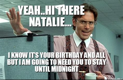 Office Space Birthday Meme - office space boss quotes quotesgram
