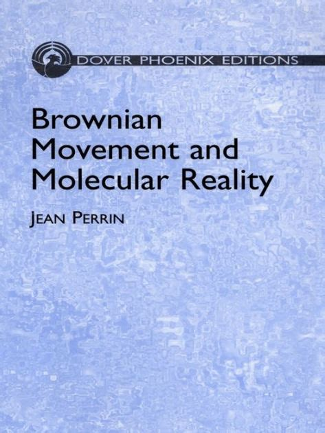 brownian movement and molecular reality classic reprint books brownian movement and molecular reality by jean perrin