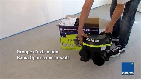 Installation Vmc Hygro by Installation Vmc Hygro Bahia Optima Micro Watt Aldes