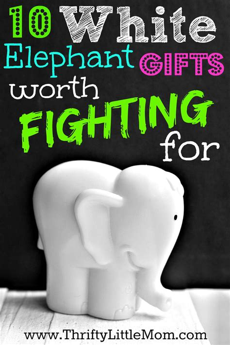 christmas exchange gifts for adults white elephant gifts worth fighting for 187 thrifty