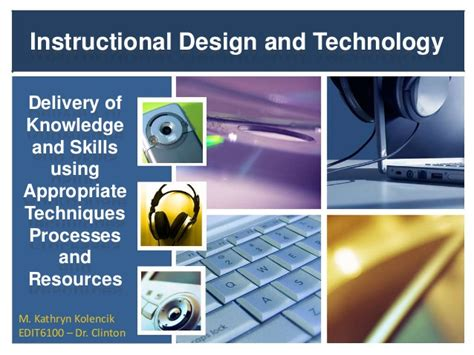 design technology definition kolencik definition of instructional design and technology