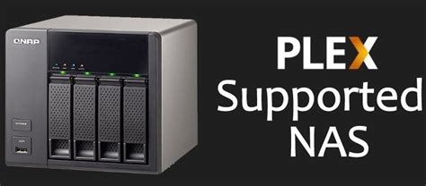 nas best best nas for plex media server for 2018 plex supported nas