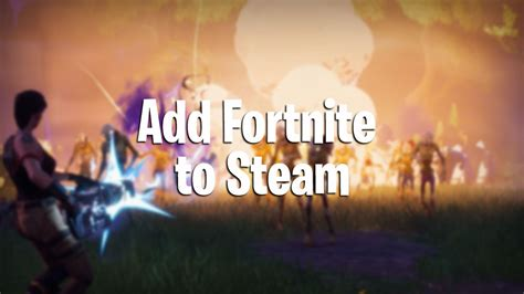 fortnite without epic launcher how to add fortnite battle royale to steam pwrdown