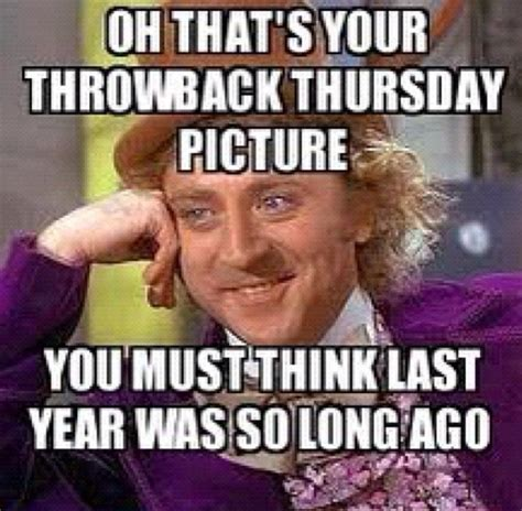 Tbt Meme - throwback thursday quotes for facebook quotesgram