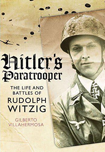 hitler biography free download hitler s paratrooper the life and battles of rudolf