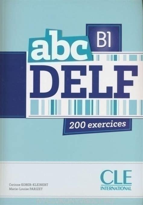 abc delf livre de 209038171x abc delf 200 exercices niveau b1 avec cd mp3 audio nyelvk 246 nyv forgalmaz 225 s nyelvk 246 nyvbolt