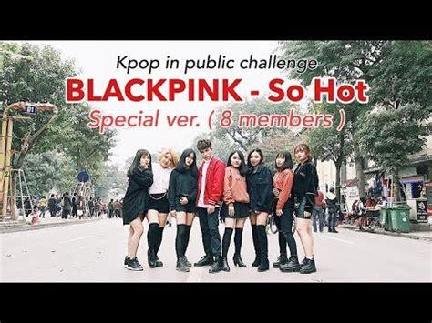 blackpink cover so hot special blackpink so hot blacklabel remix 8 members