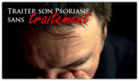 comment j ai vaincu mon psoriasis sans aucun traitement