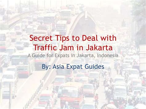 secret jakarta asia expat guides secret tips to deal with traffic jam in