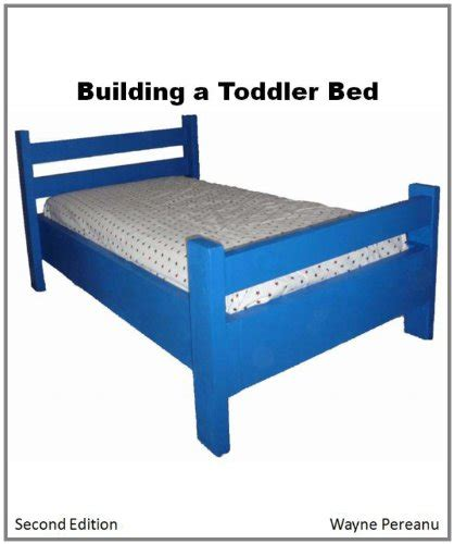 How To Make A Toddler Bed Frame Ibiz Bed Frame Plans How To Build A Toddler Bed Woodworking Series
