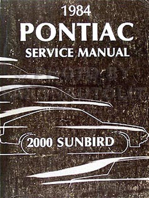 car engine repair manual 1984 pontiac sunbird auto manual 1984 pontiac j2000 sunbird repair shop manual original