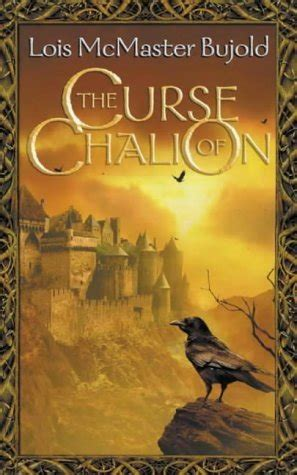 the curse of books the curse of chalion by lois mcmaster bujold