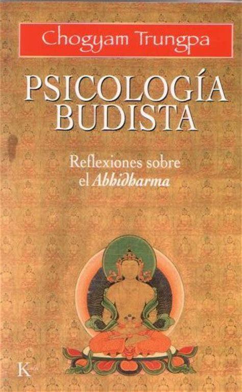 texto budista quot psicolog 237 a budista reflexiones sobre el abhidharma quot autor chogyam trungpa