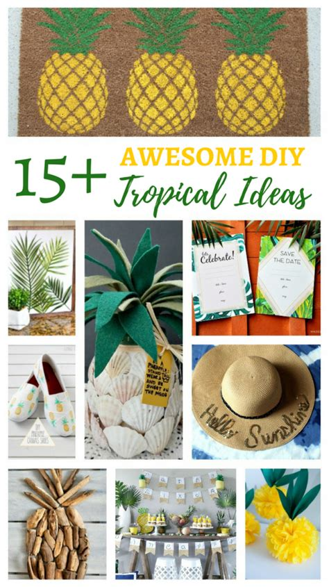 15 summer craft and diy ideas for the home setting for 4 15 awesome diy tropical ideas home decor crafts more