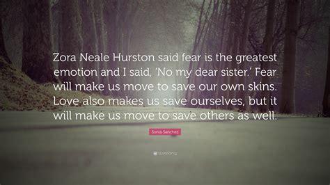 sonia sanchez quote zora neale hurston  fear   greatest emotion