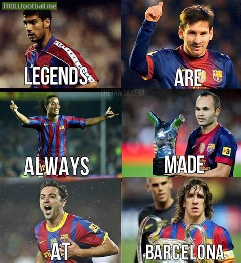 barcelona legend barcelona where legends are always made troll football