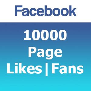 buy facebook fan page likes cheap buy 10000 facebook likes or fans