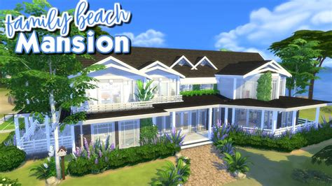 see this coastal home the sims 4 speed build family beach mansion youtube