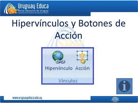 tutorial de powerpoint 2010 hipervinculos hiperv 237 nculos y botones de acci 243 n authorstream